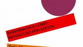 Performance como revolucao dos afetos TANIA ALICE